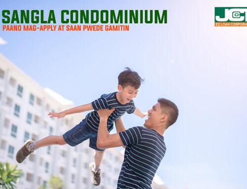Sangla Condominium Loan: Paano Mag-Apply at Saan Puwede Gamitin