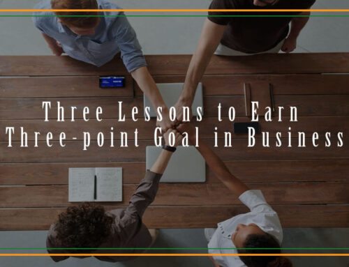 Three Lessons to Earn Three-point Goal in Business